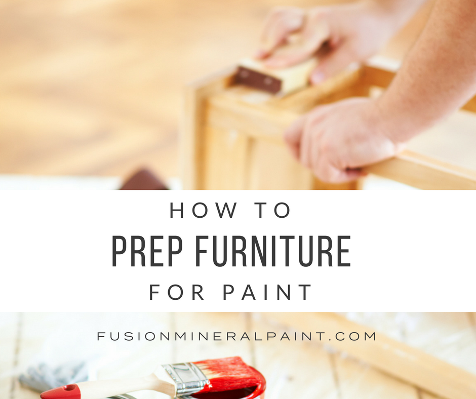 how to prepatre furniture prior to painting. | fusionminerslpaint.com