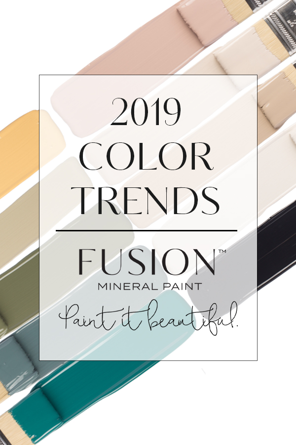 2019 Color Trends for Fusion Mineral Paint