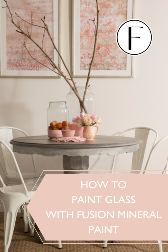 Pinterest pins Painting Glass with Fusion Mineral Paint