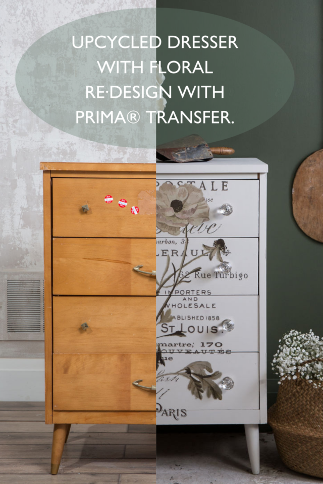 Upcycled dresser with Floral Re·Design with Prima® Transfer - Fusion Mineral Paint
